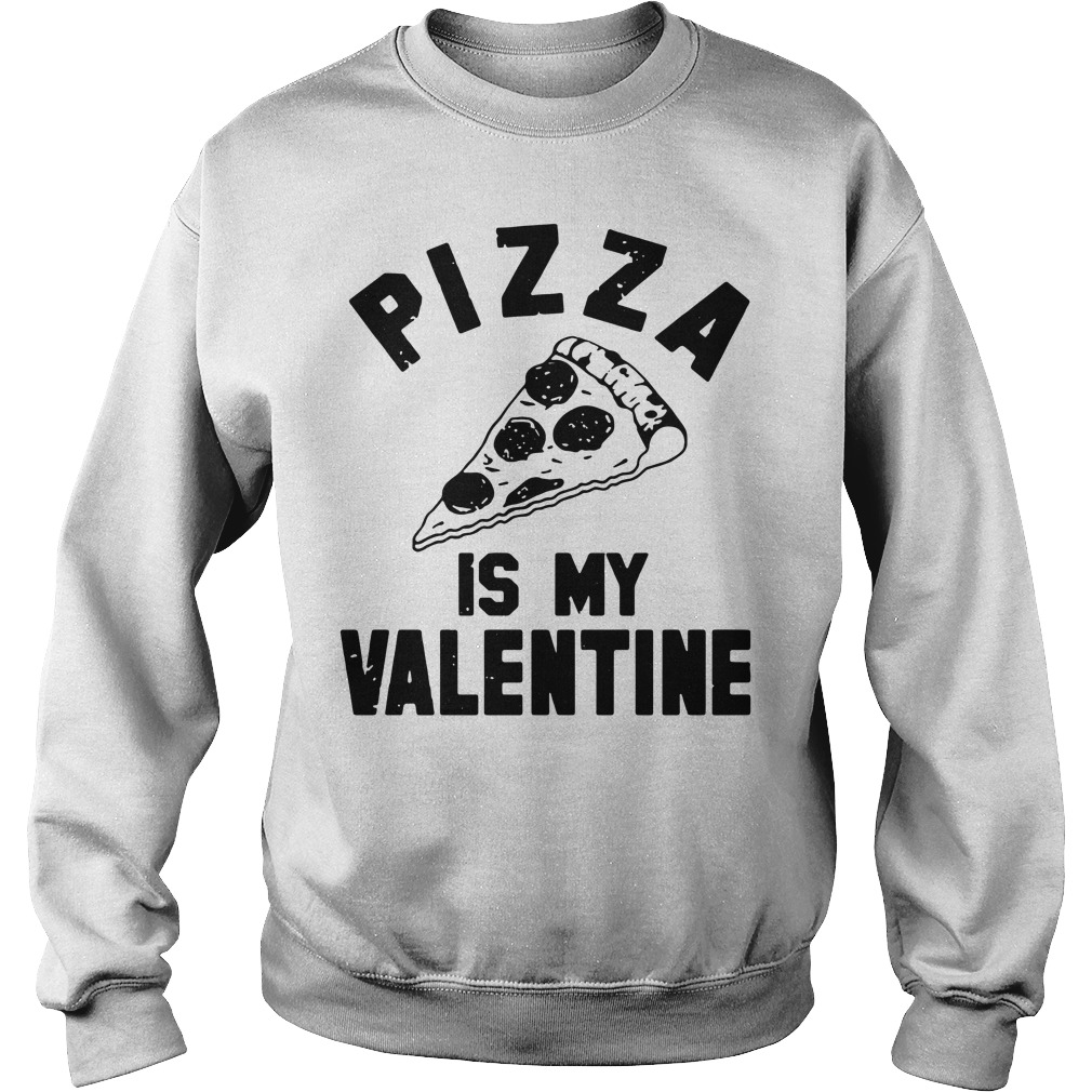 Pizza is my Valentine Sweater