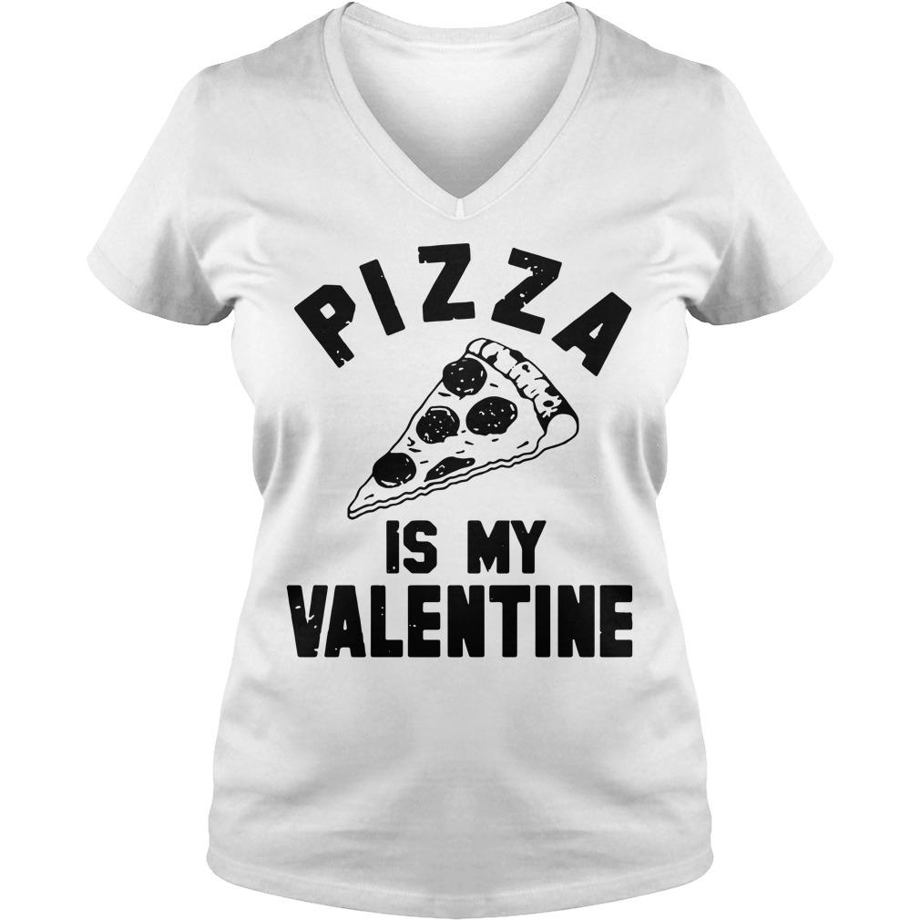 Pizza is my Valentine V-neck T-shirt