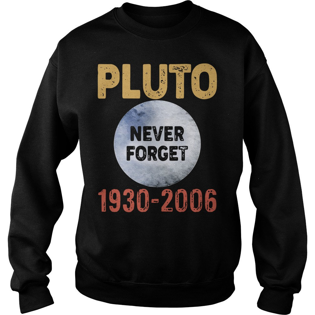 Pluto never forget 1930-2006 Sweater