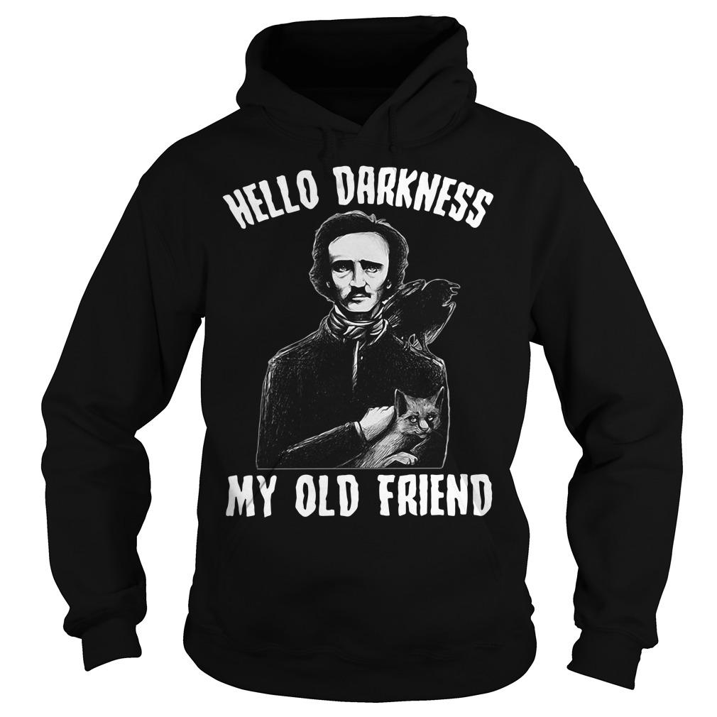 Poe hello Darkness my old friend Hoodie