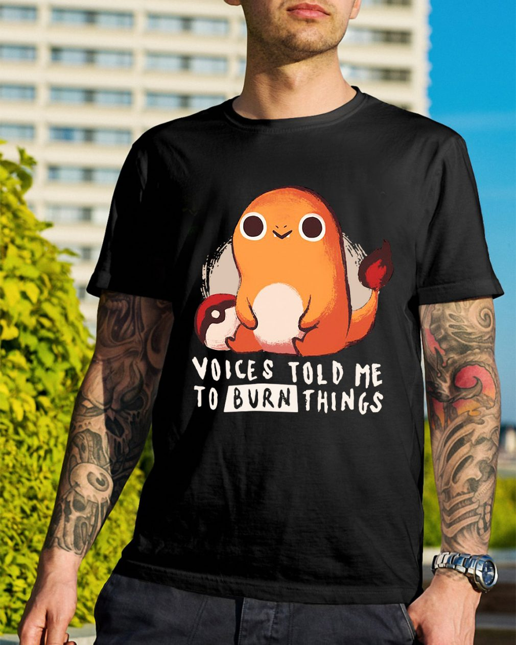 Pokemon Charmander voices told me to burn things shirt