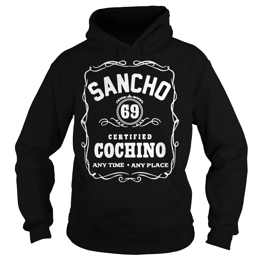 Sancho 69 certified cochino any time any place Hoodie