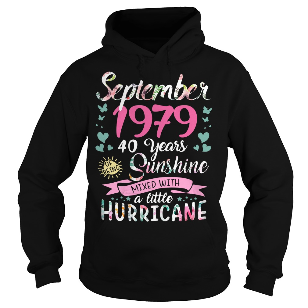 September 1979 40 years sunshine mixed with a little hurricane Hoodie