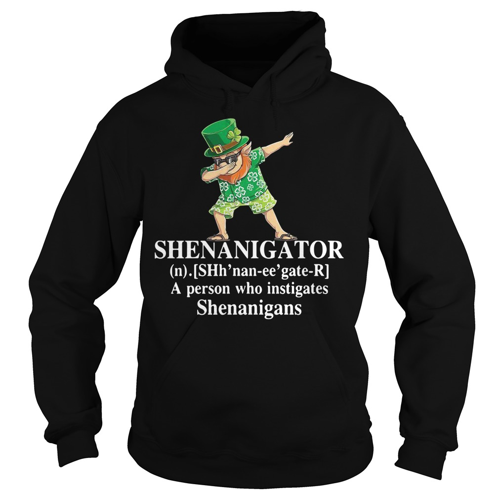 Shenanigator definition a person who instigates Shenanigans Hoodie