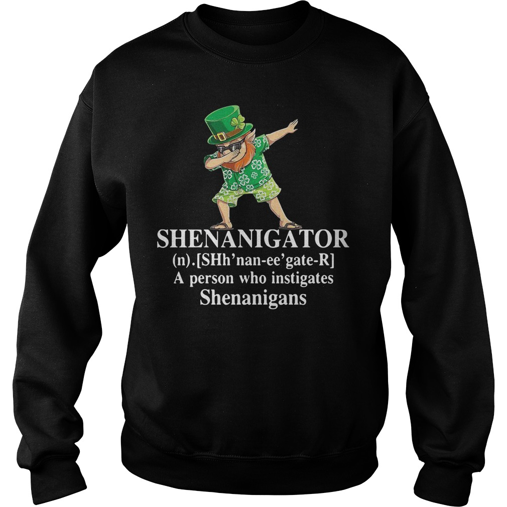 Shenanigator definition a person who instigates Shenanigans Sweater