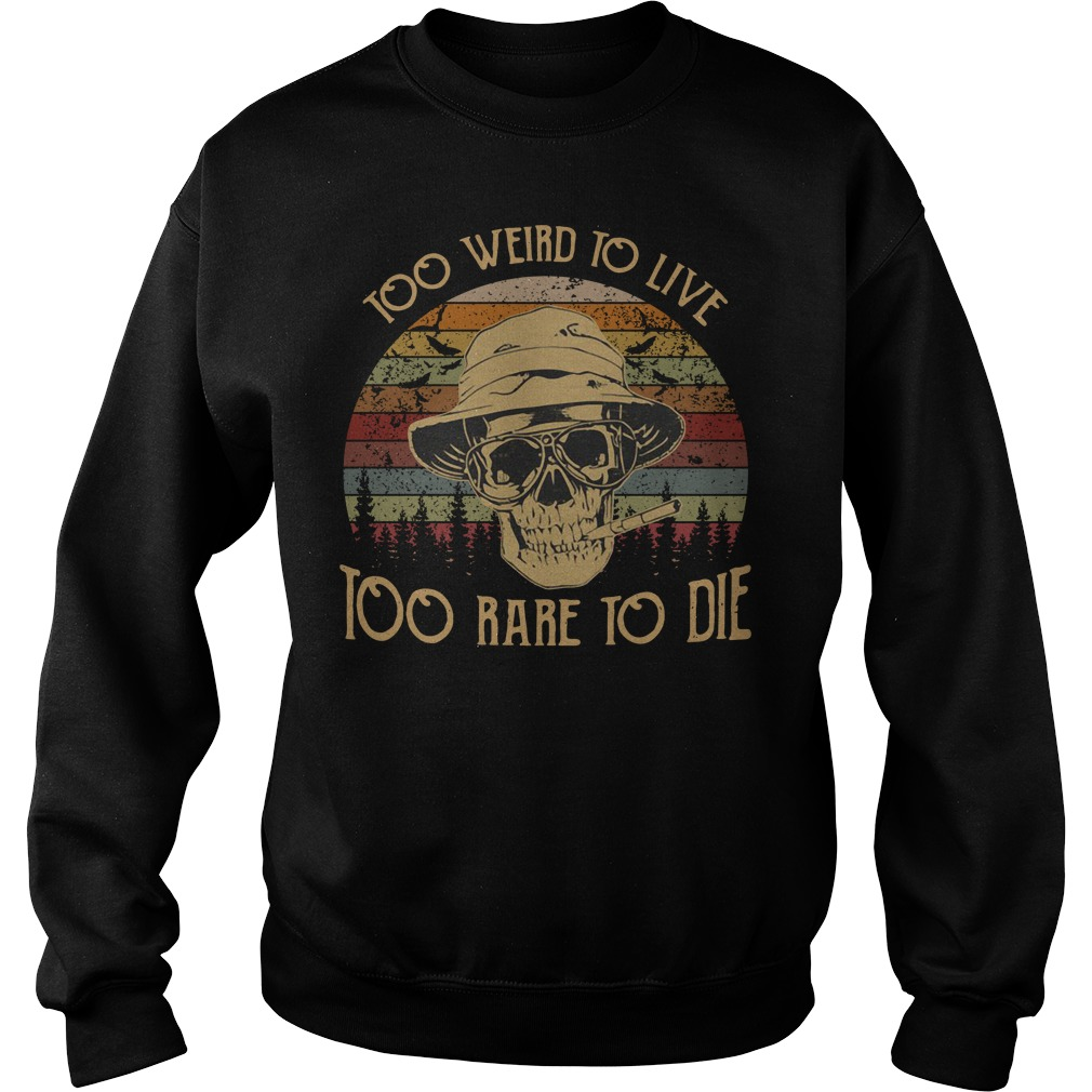 Skull too weird to live too rare to die vintage Sweater