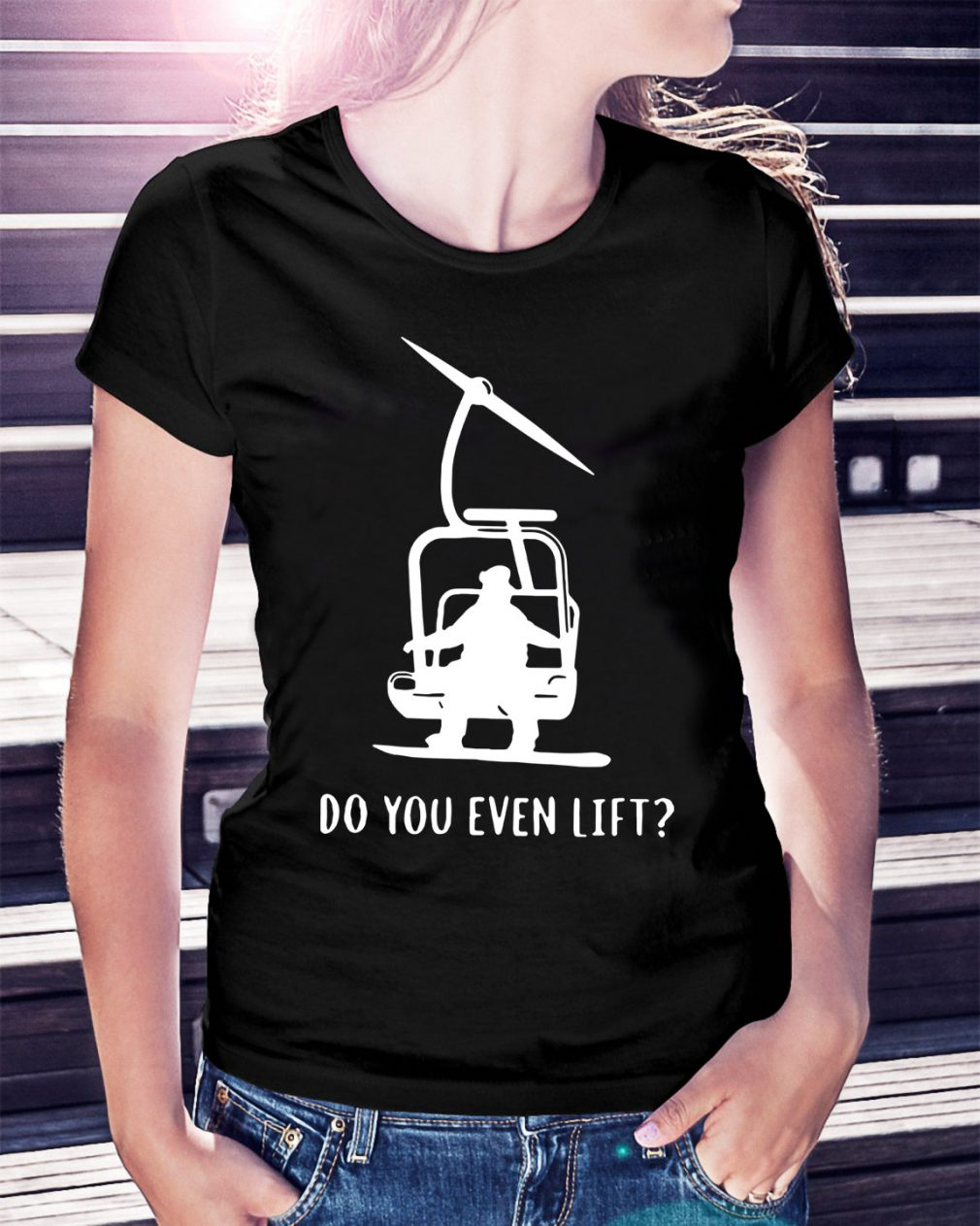 Snowboard skier snow do you even lift Ladies Tee