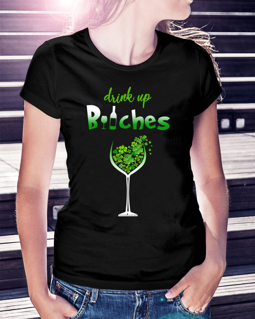 St Patrick's Day drink up bitches Ladies Tee