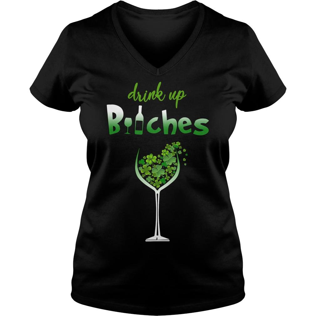 St Patrick's Day drink up bitches V-neck T-shirt