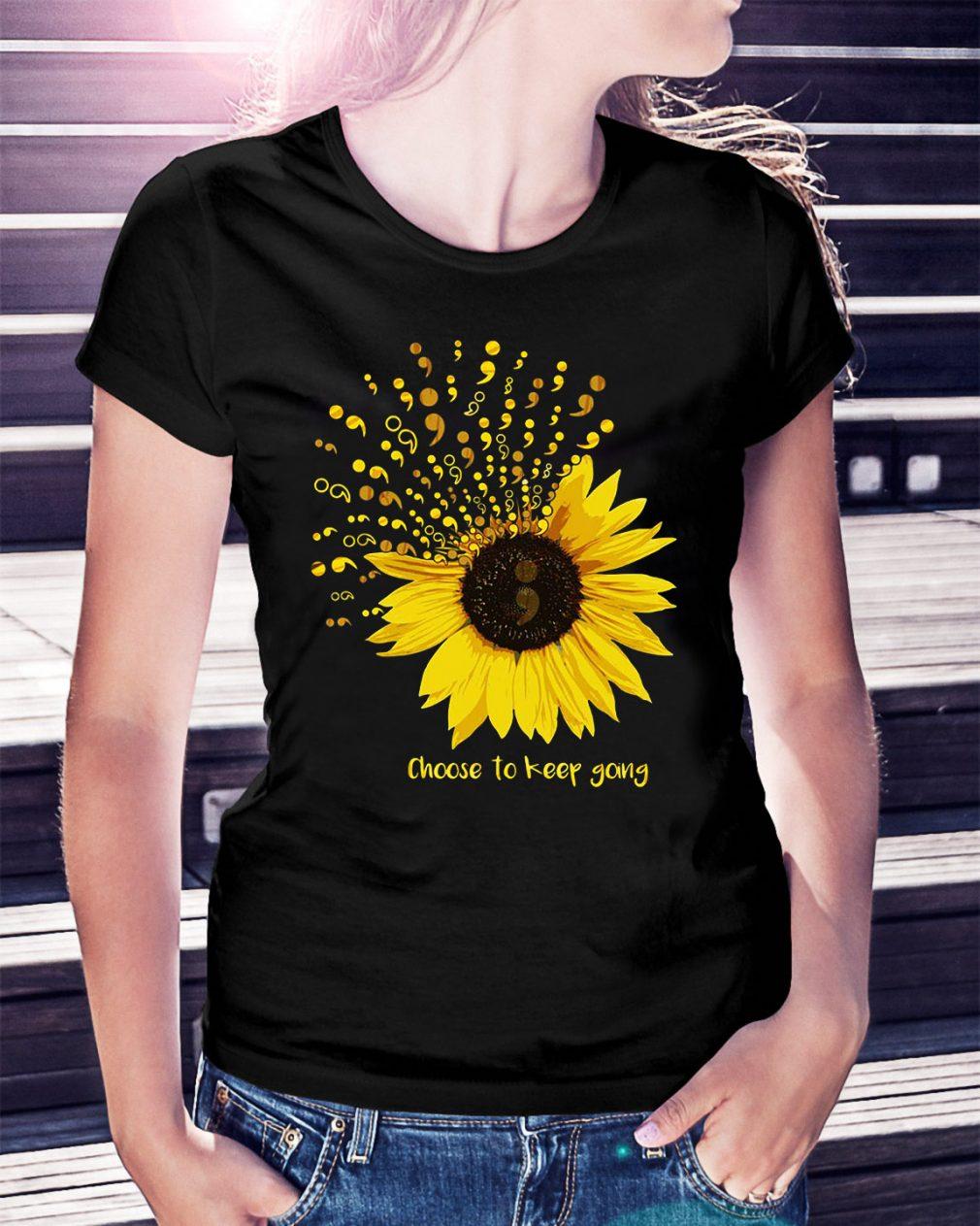 Sunflower choose to keep going Ladies Tee