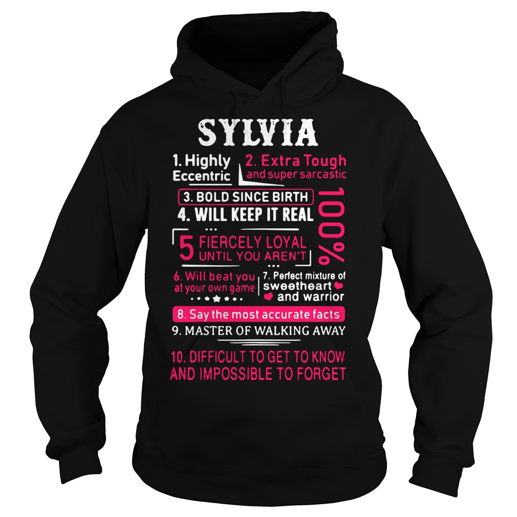 Sylvia highly eccentric extra tough and super sarcastic bold since birth Hoodie