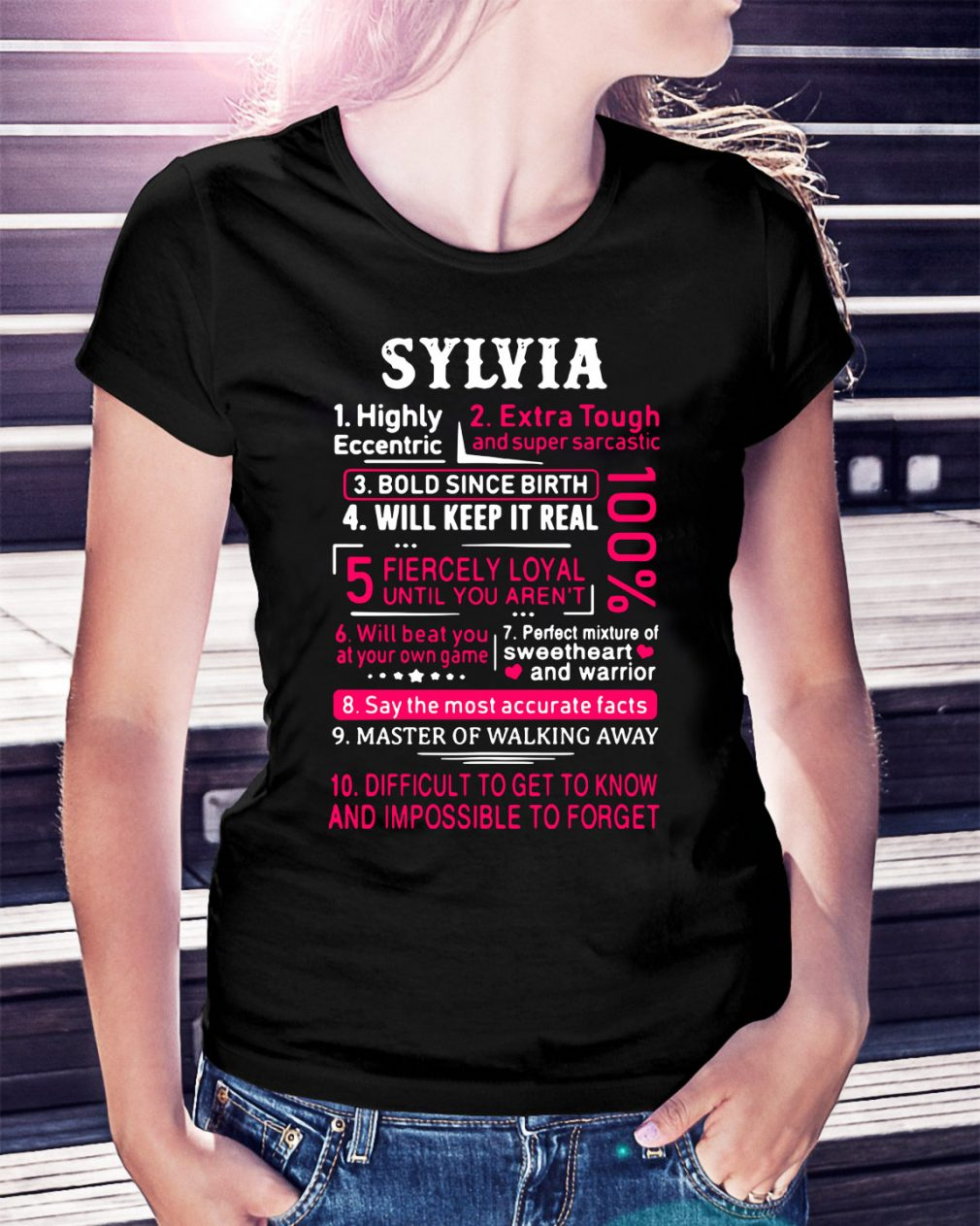 Sylvia highly eccentric extra tough and super sarcastic bold since birth Ladies Tee