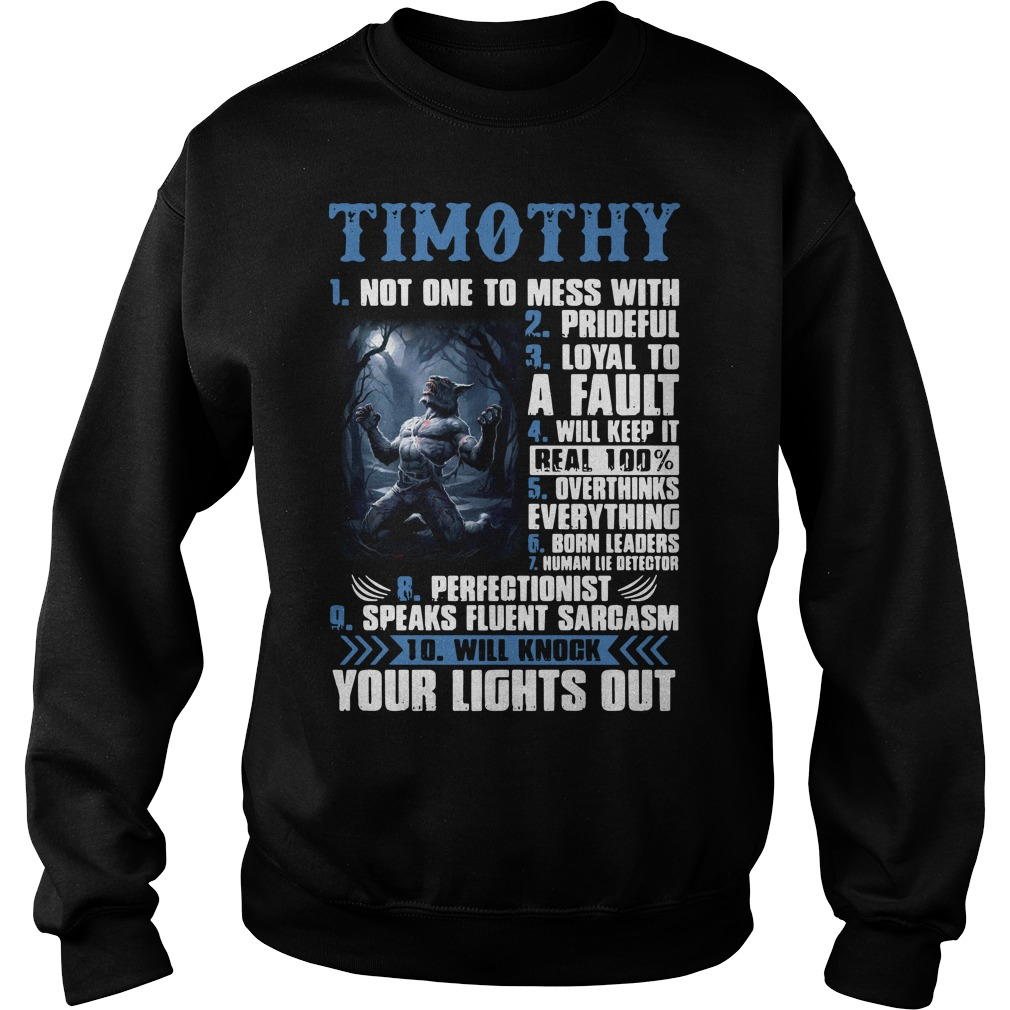 Timothy not one to mess with prideful loyal to a fault Sweater