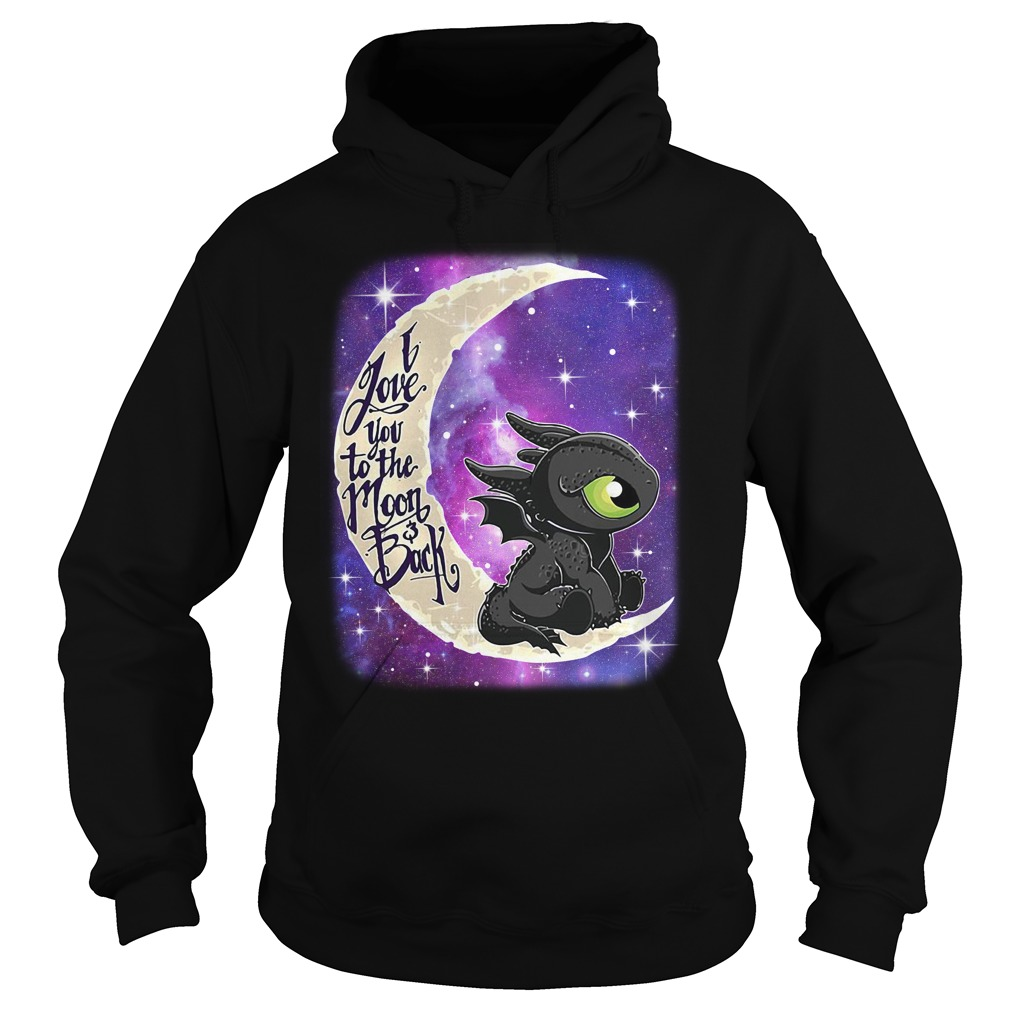 Toothless I love you to the moon and back Hoodie