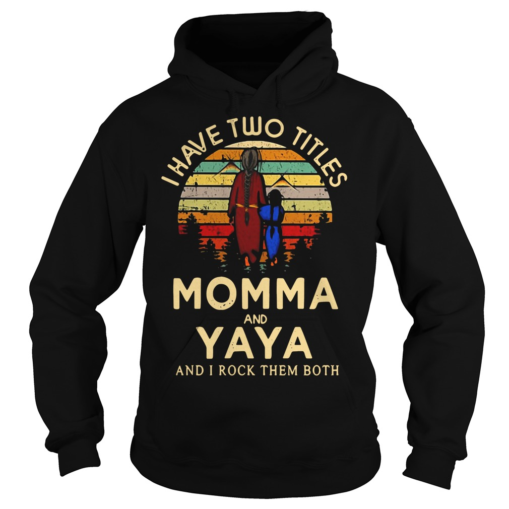 I have two titles Momma and Yaya and I rock them both sunset retro Hoodie