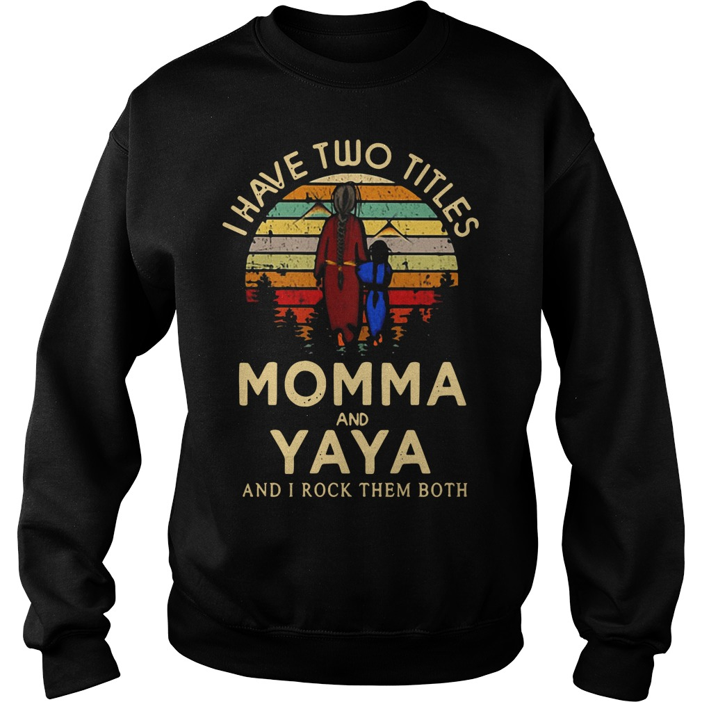 I have two titles Momma and Yaya and I rock them both sunset retro Sweater