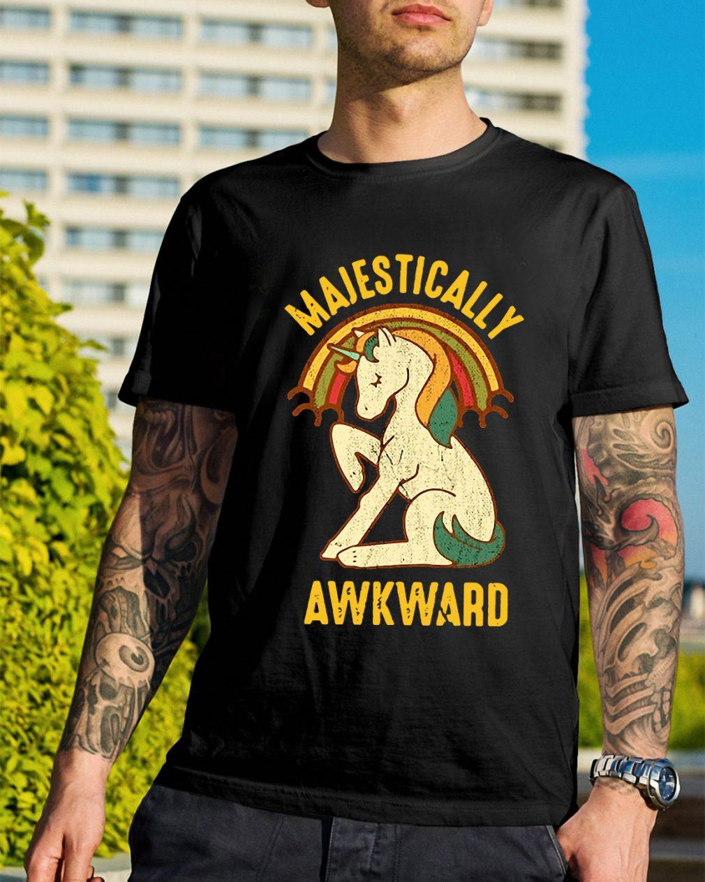 Unicorn rainbow Majestically Awkward shirt