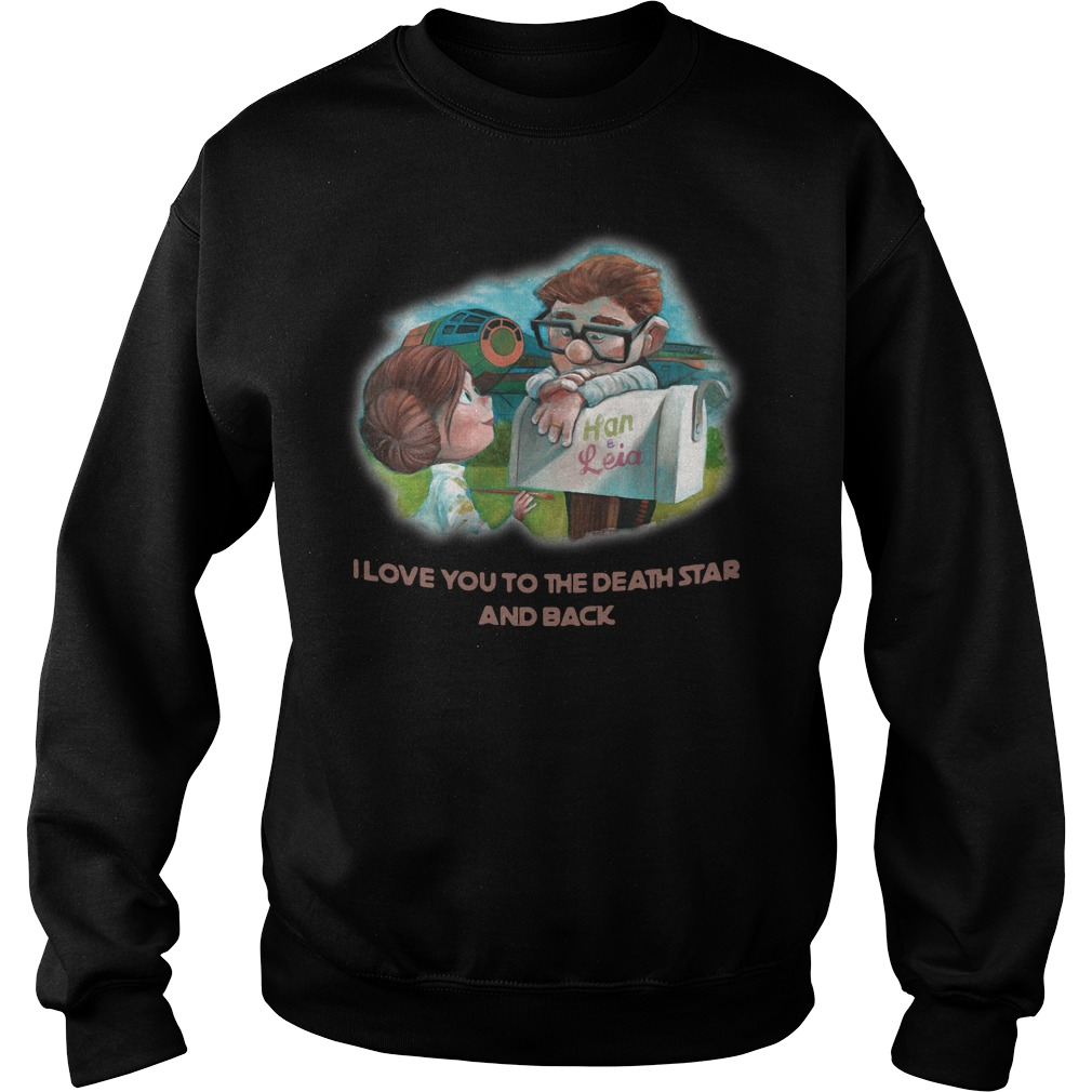 Up Han and Leia I love you to the death star and back Sweater