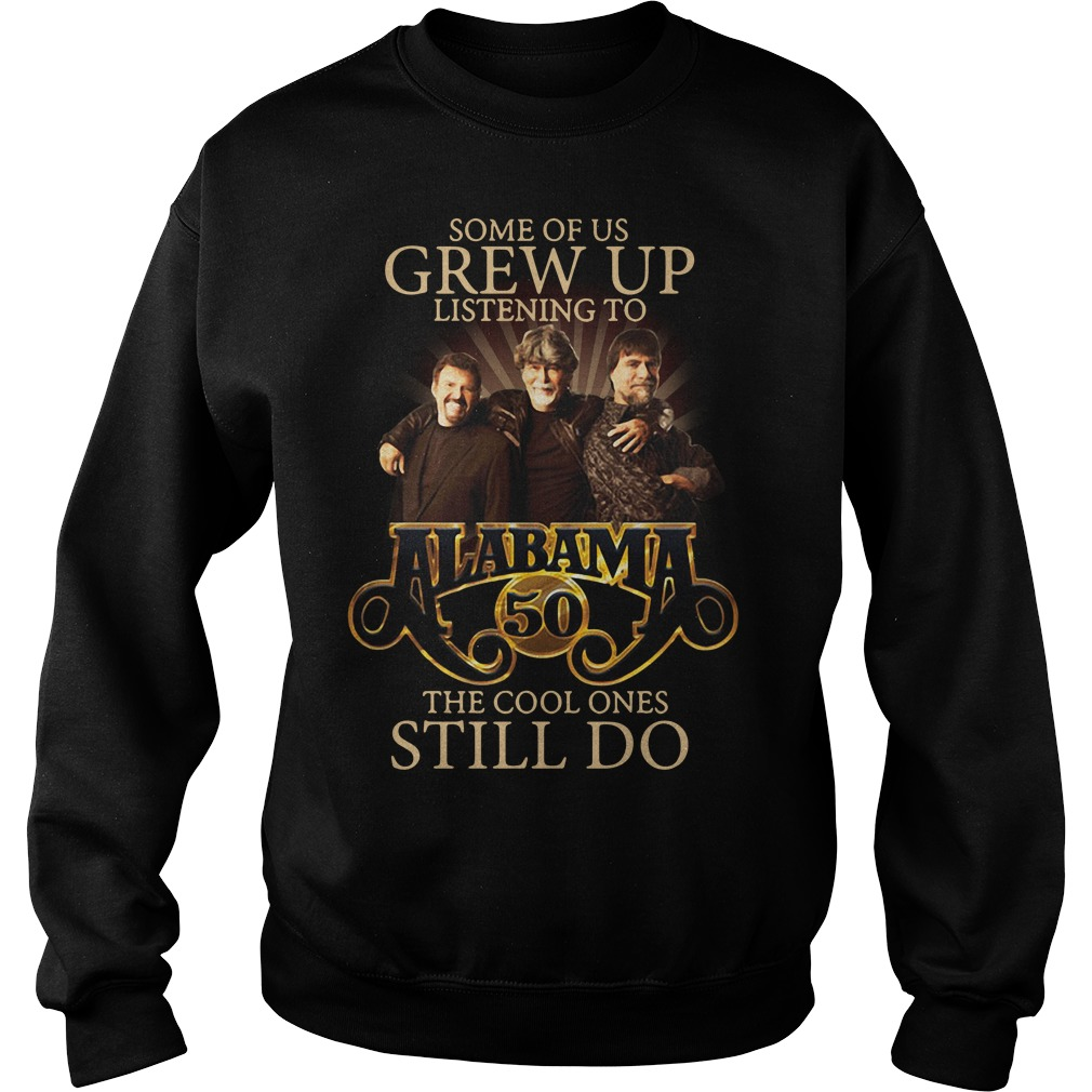 Some of us grew up listening to Alabama 50 the cool ones still do Sweater