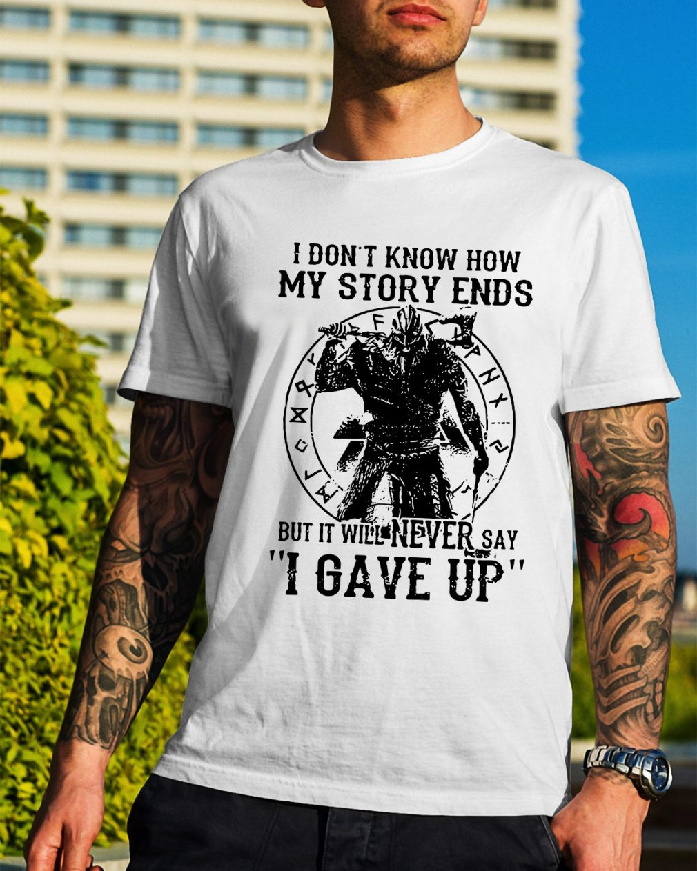 Viking Warrior I don't know how my story ends shirt