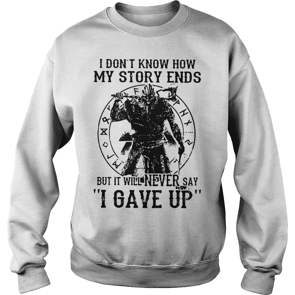 Viking Warrior I don't know how my story ends Sweater