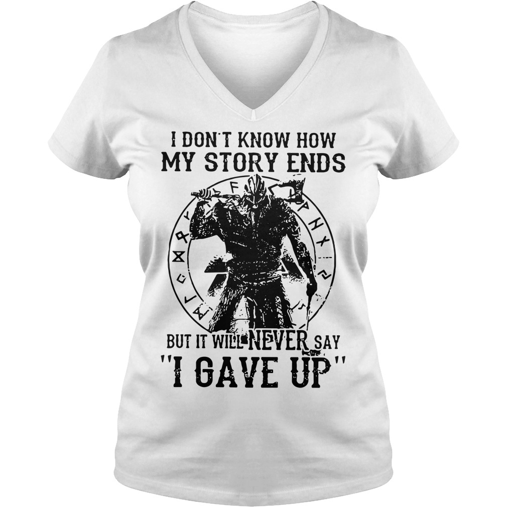 Viking Warrior I don't know how my story ends V-neck T-shirt