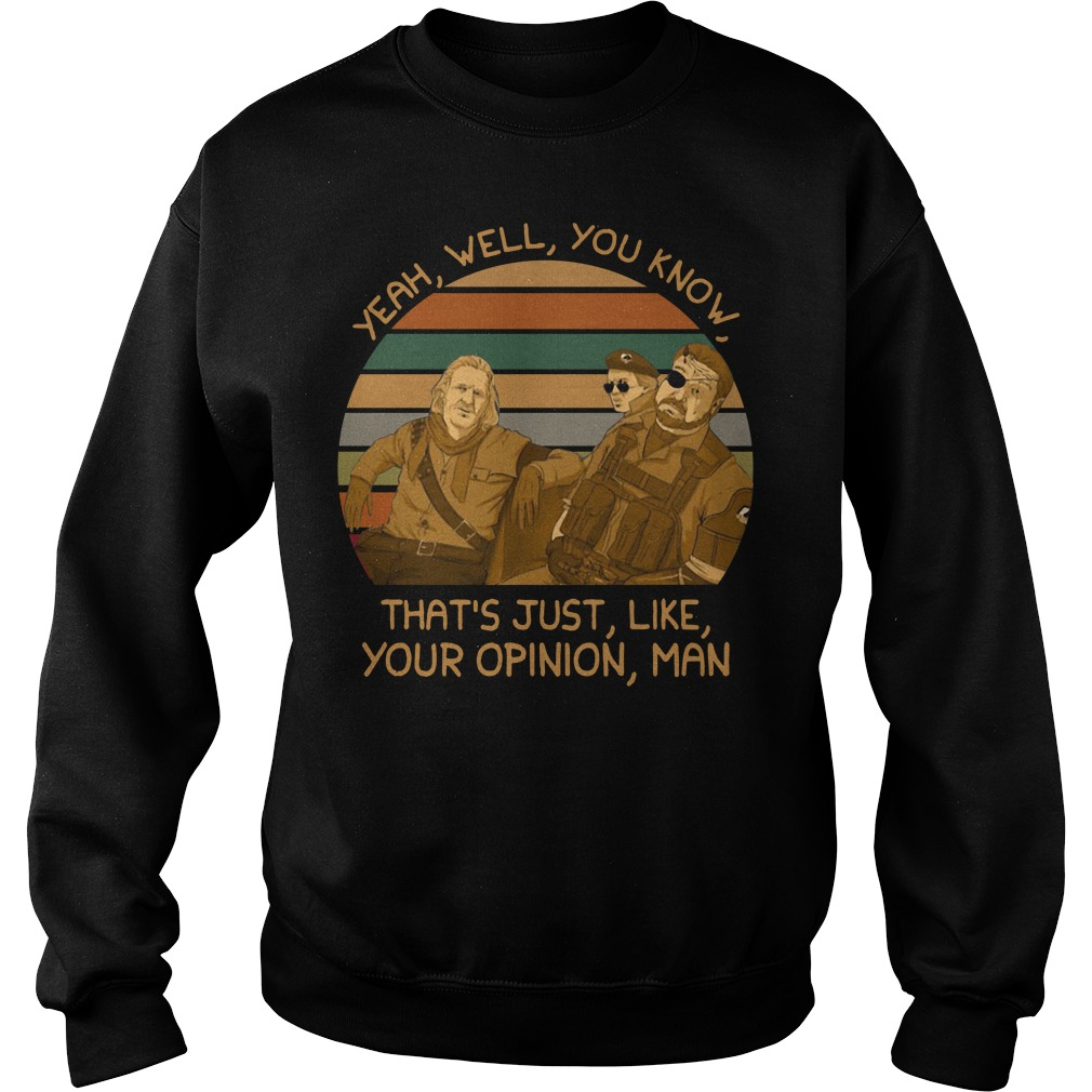Yeah well you know that's just like your opinion man sunset retro Sweater