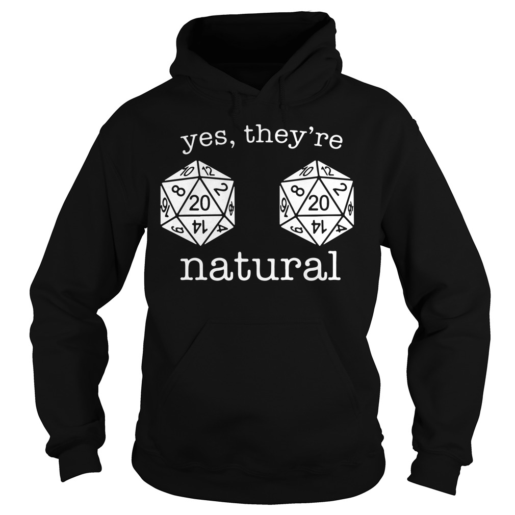 Yes they're Natural d20 dice funny RPG gamer Hoodie