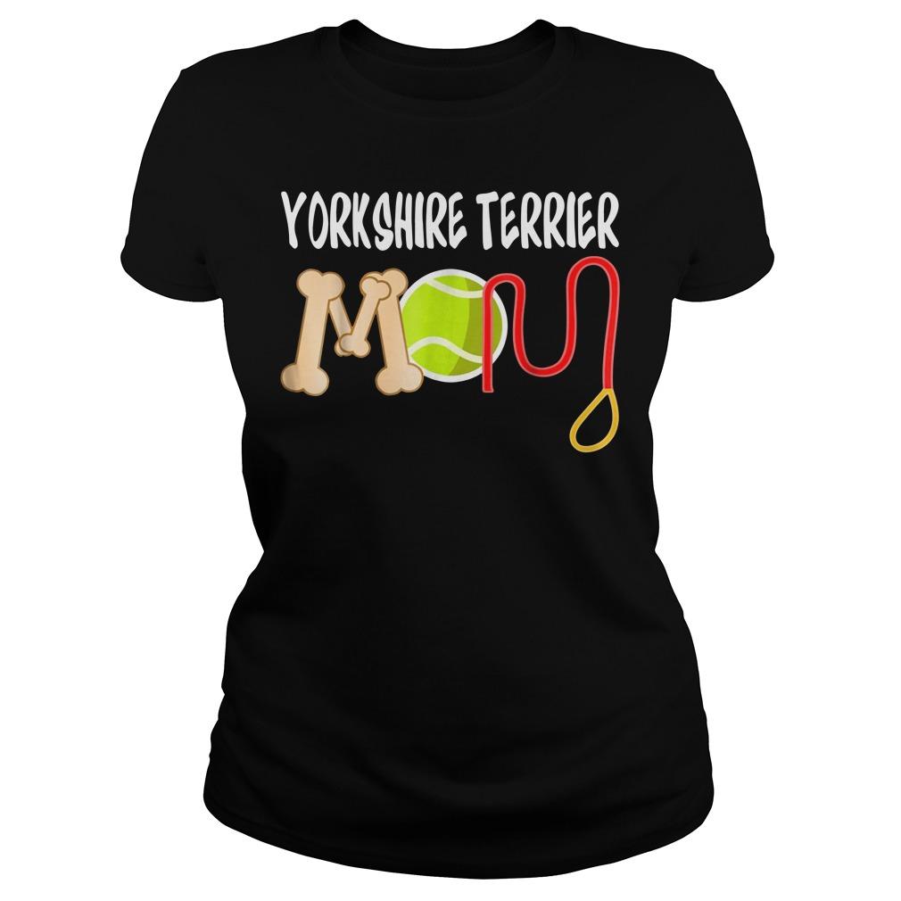 Yorkshire Terrier mom Ladies Tee