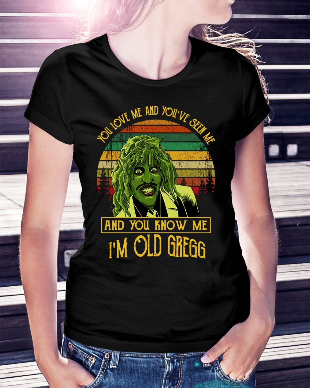 You've seen me and you know me I'm Old Gregg vintage Ladies Tee