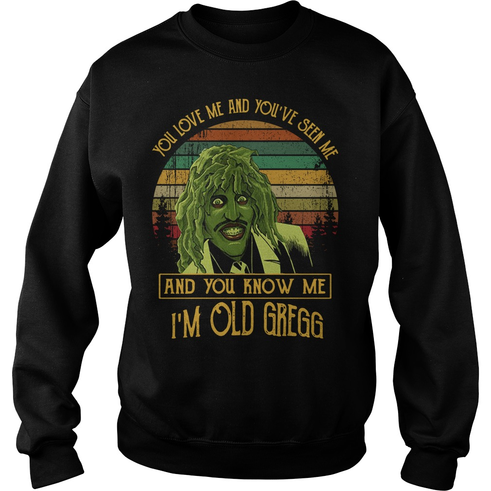 You've seen me and you know me I'm Old Gregg vintage Sweater