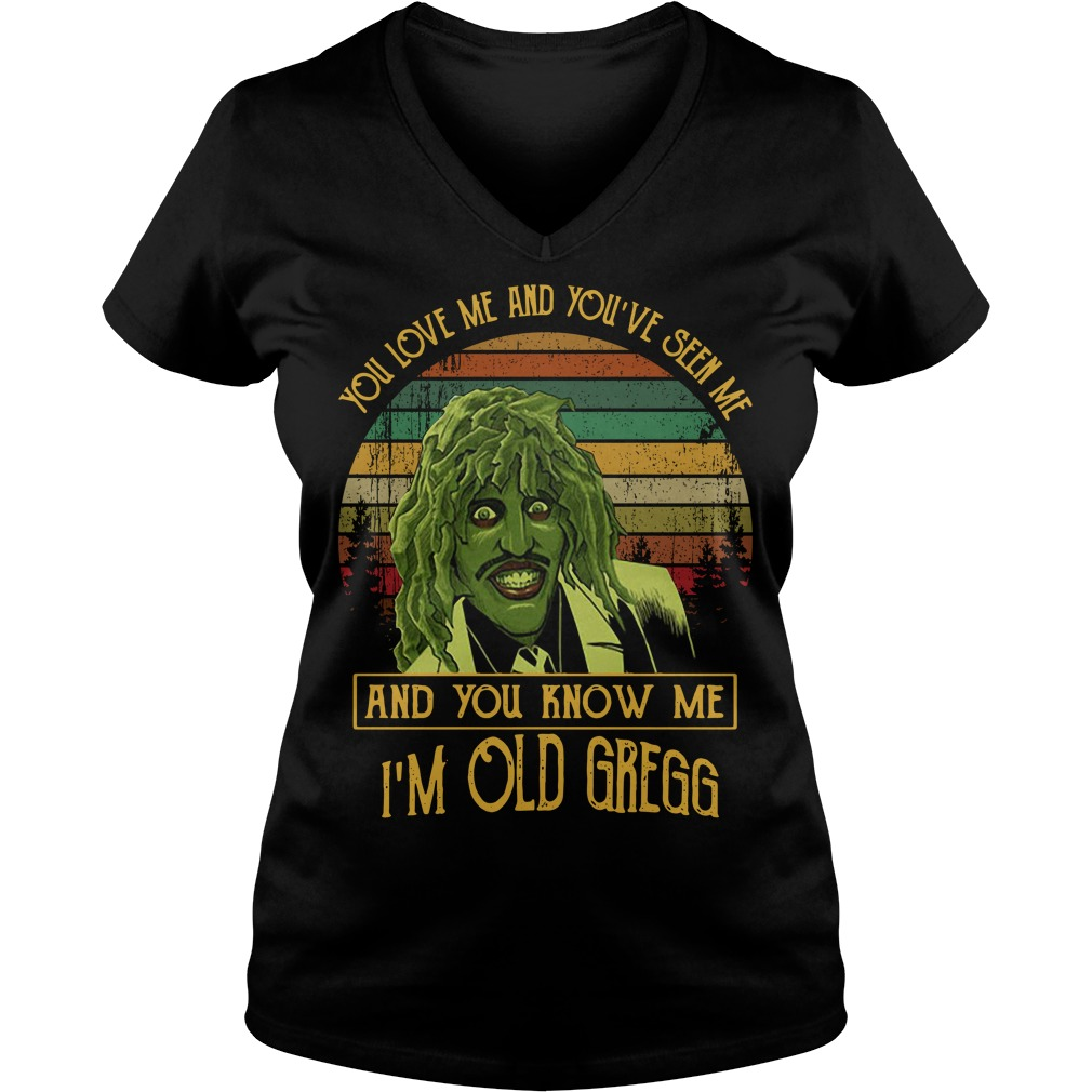 You've seen me and you know me I'm Old Gregg vintage V-neck T-shirt