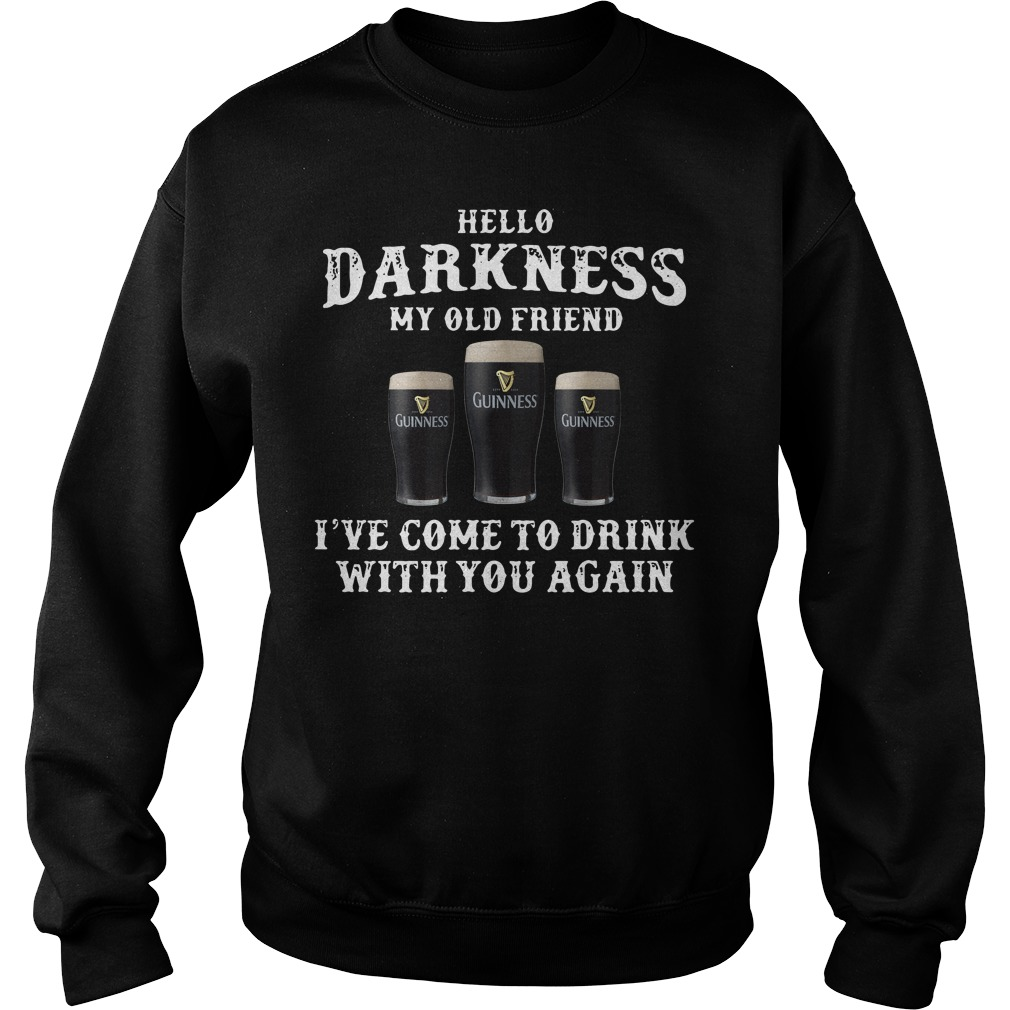 3 Guinness hello Darkness my old friend I've come to drink Sweater