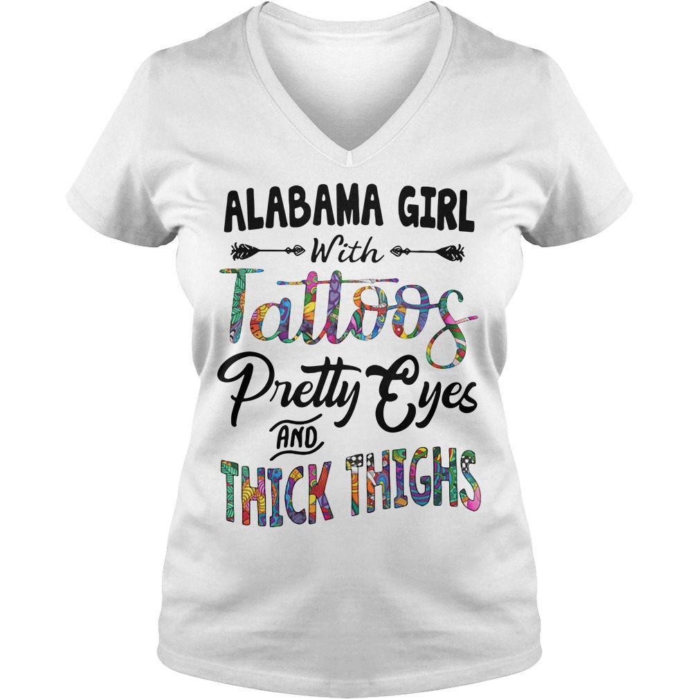 Alabama girl with tattoos pretty eyes and thick thighs V-neck T-shirt