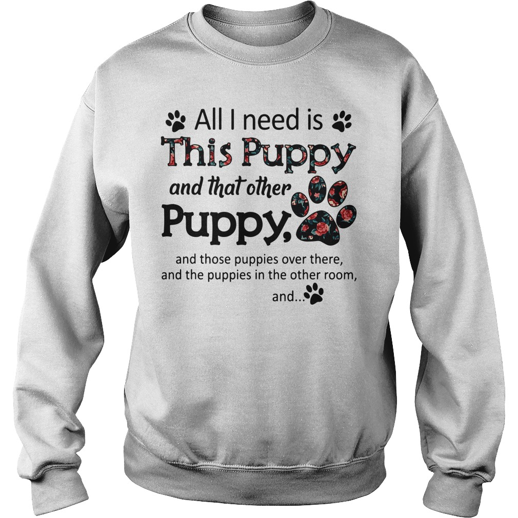 All I need is this Puppy and that other Puppy Sweater