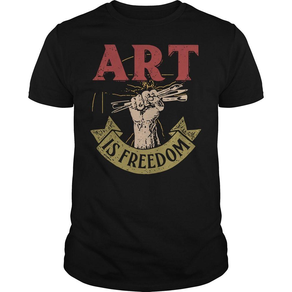 Art is freedom shirt