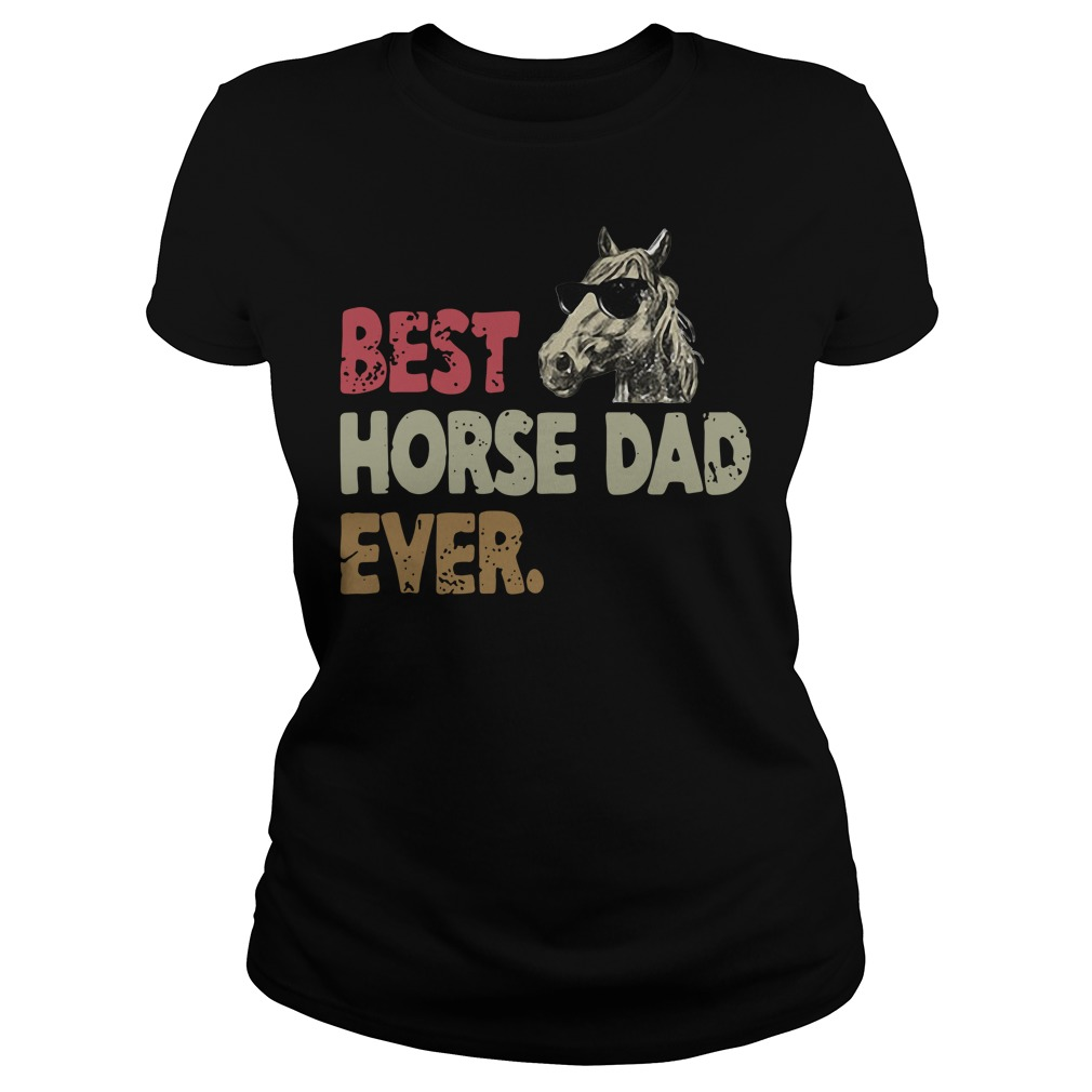 Best horse dad ever Ladies Tee