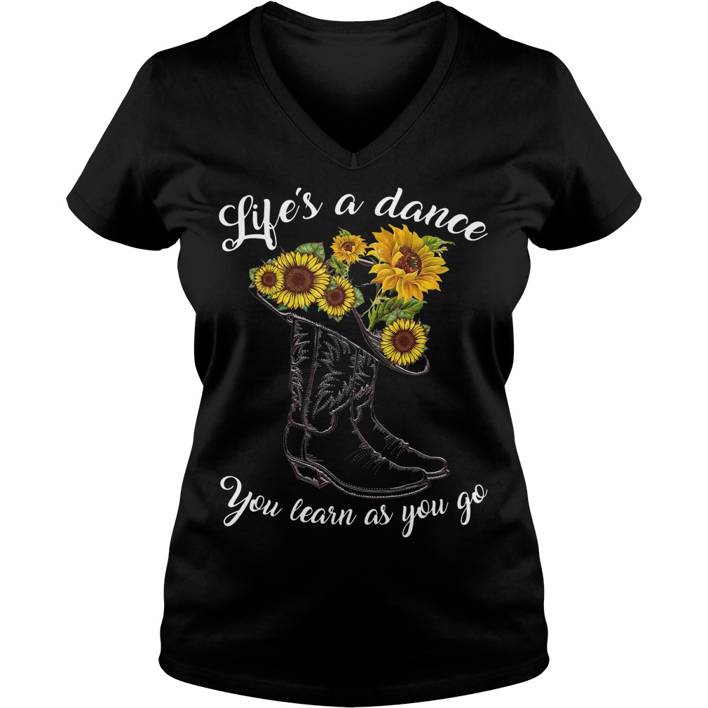 Boot and sunflower life's a dance you learn as you go V-neck T-shirt