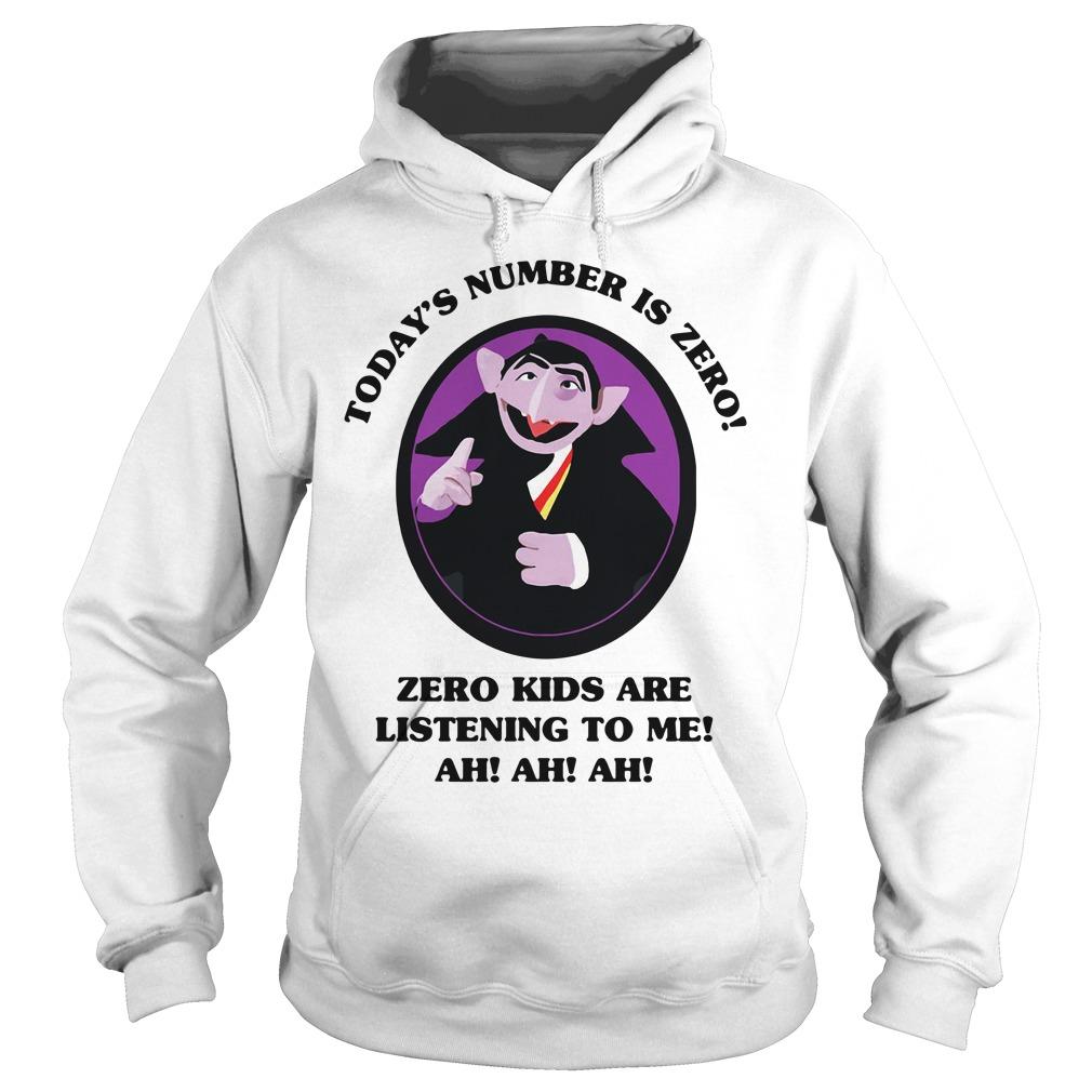 Count Von Count today's number is zero zero kids are listening to me Hoodie