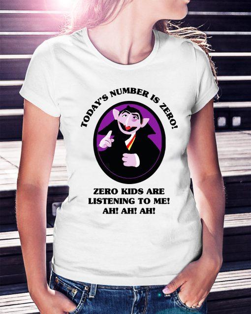 Count Von Count today's number is zero zero kids are listening to me Ladies Tee