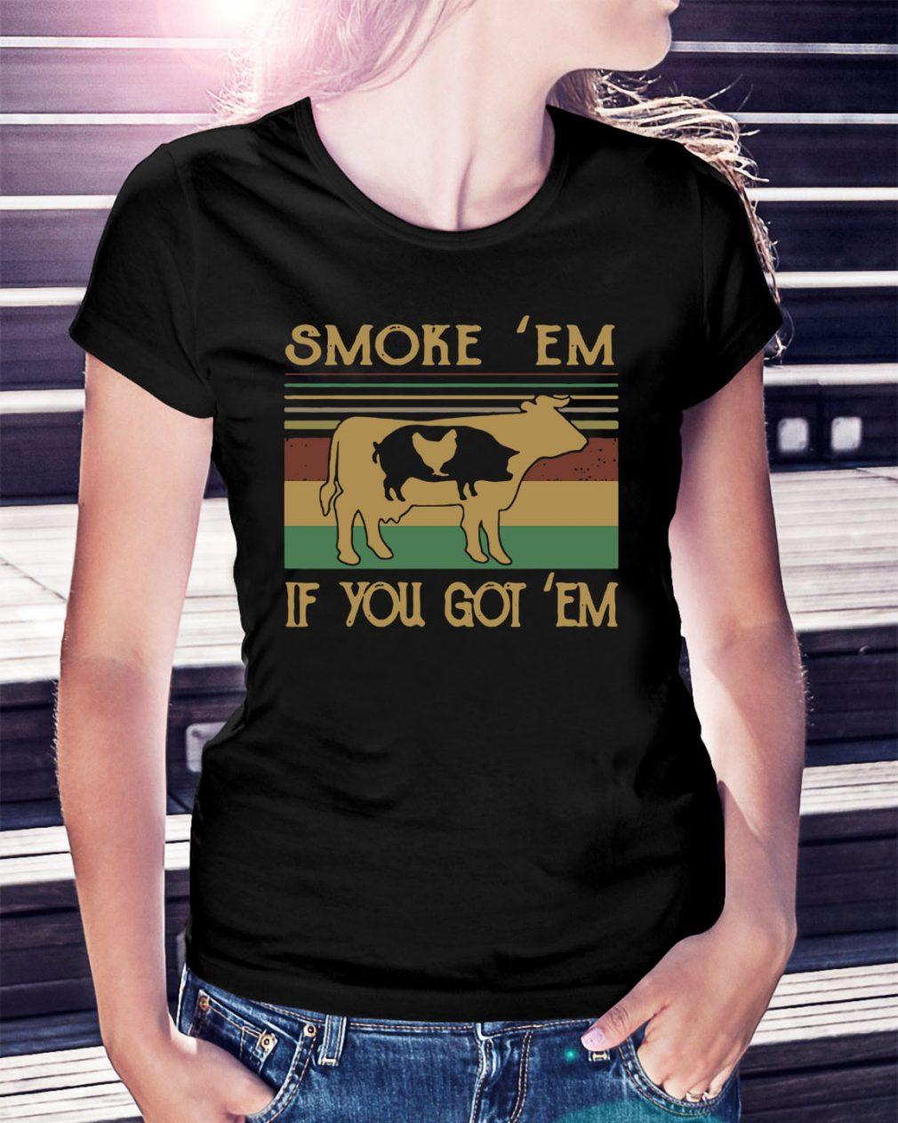 Cow pig chicken smoke 'em if you got em vintage Ladies Tee