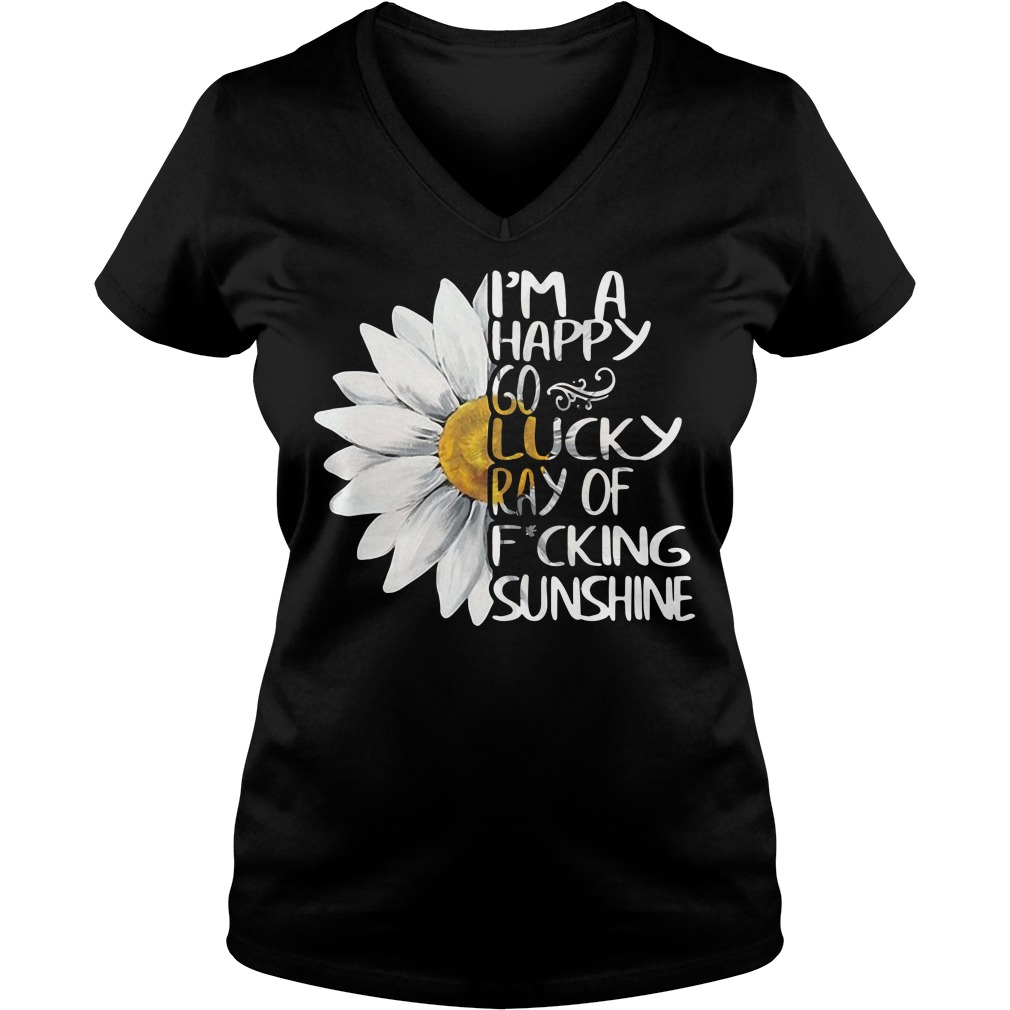Daisy I'm a happy go lucky ray of fucking sunshine V-neck T-shirt