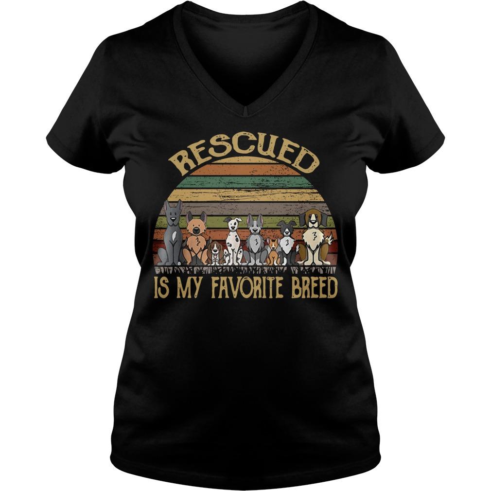 Dog rescued is my favorite breed vintage V-neck T-shirt