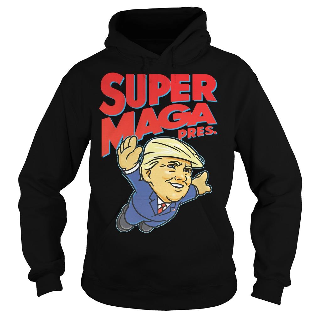 Donald Trump Super MAGA pres Hoodie