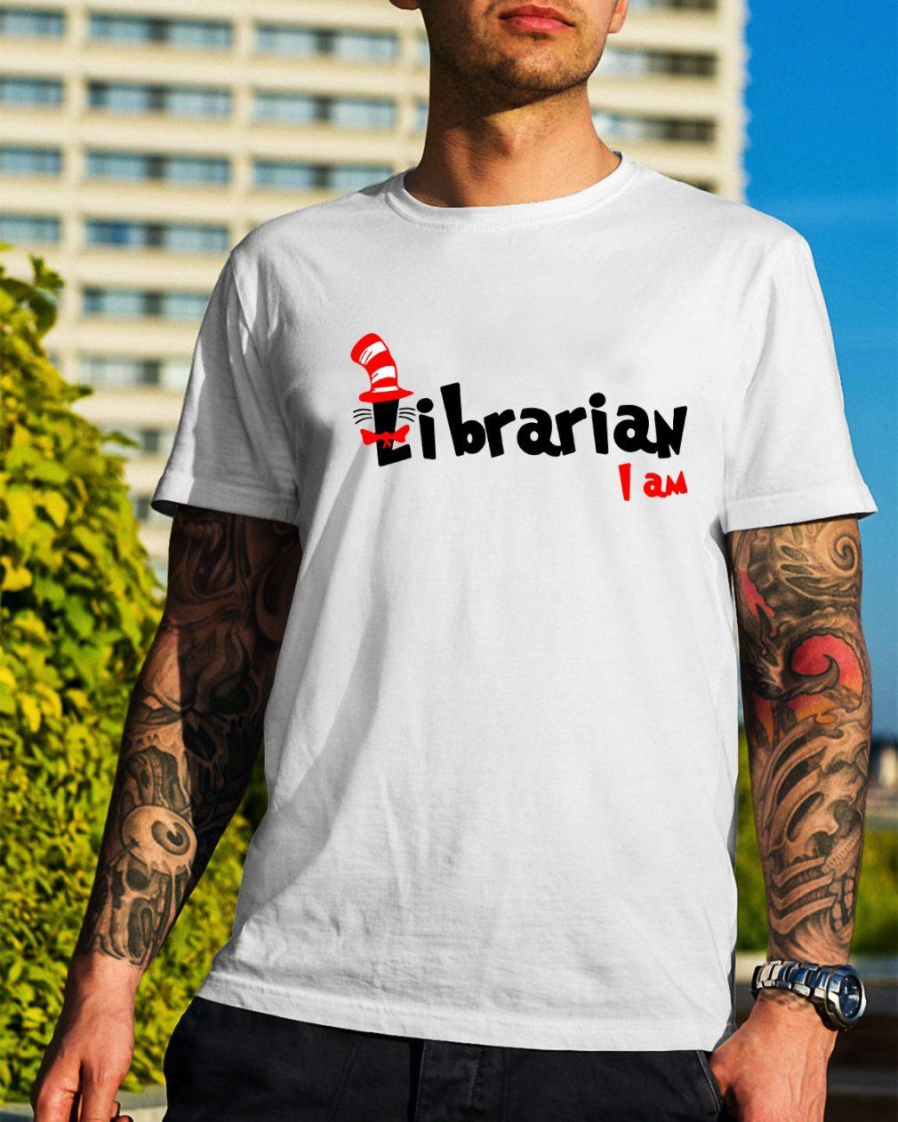 Dr Seuss Librarian I am shirt