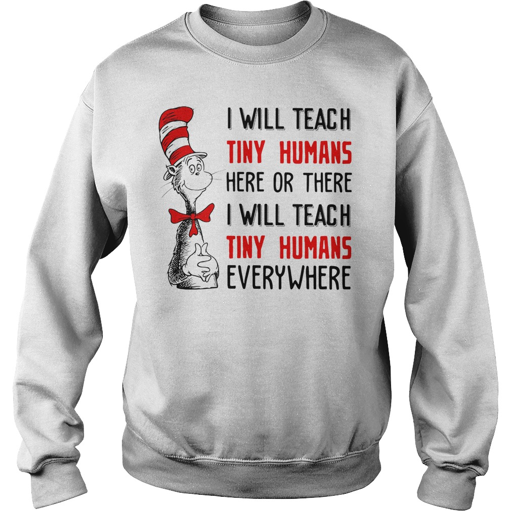 Dr Seuss I will teach tiny humans here or there I will teach tiny Sweater