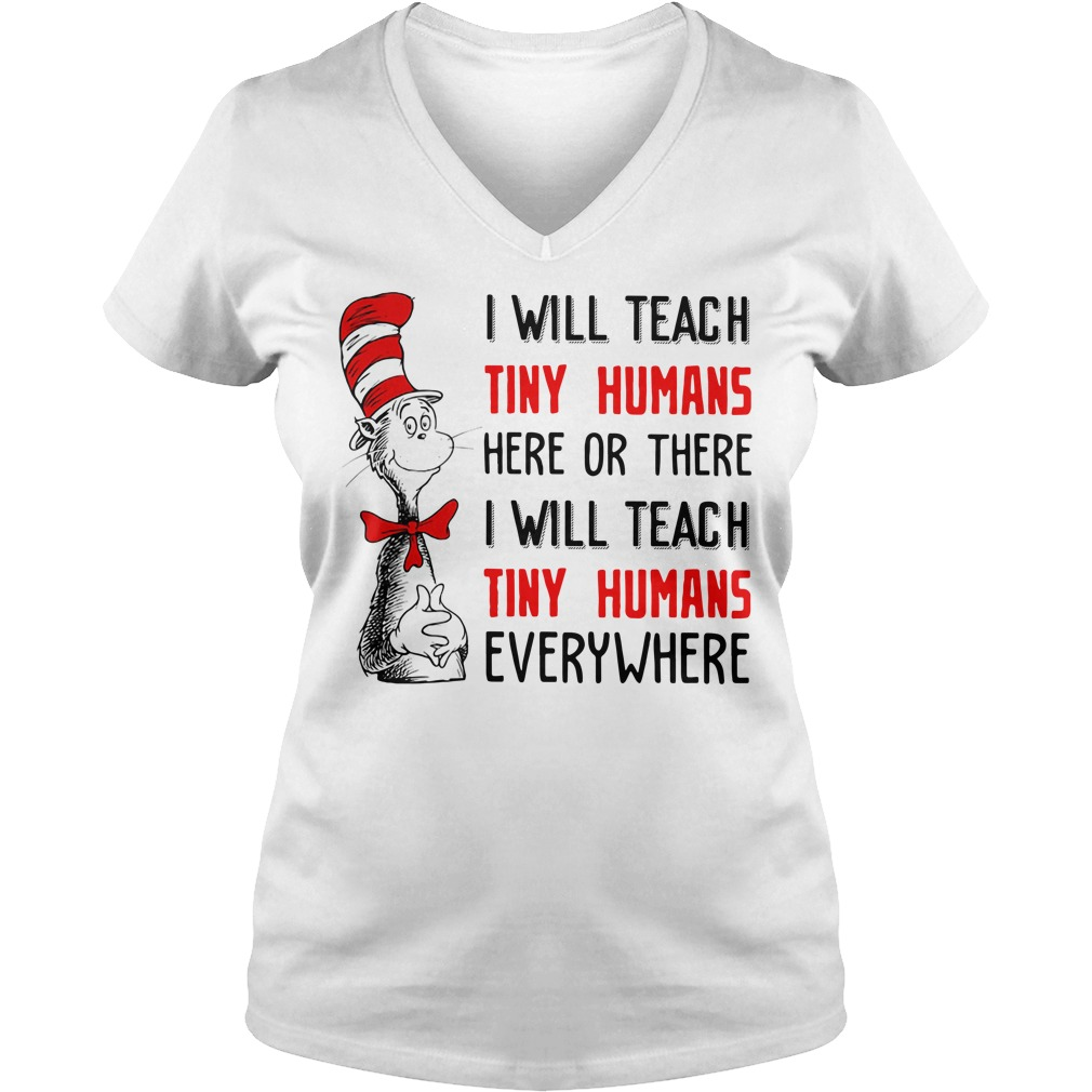 Dr Seuss I will teach tiny humans here or there I will teach tiny V-neck T-shirt