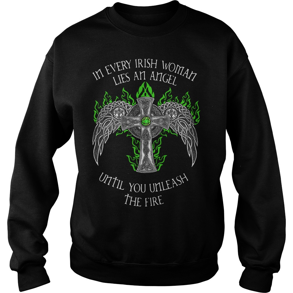 In every Irish woman lies an angel until you unleash the fire Sweater