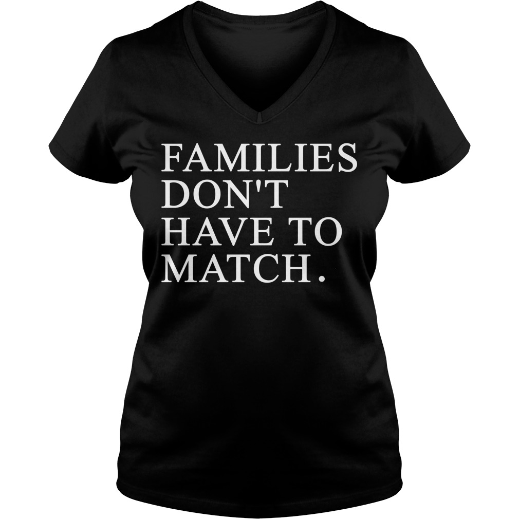 Families don't have to match V-neck T-shirt