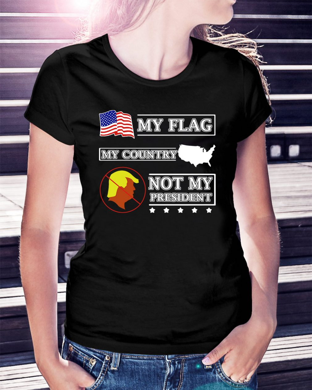 My flag my country Trump not my president Ladies Tee